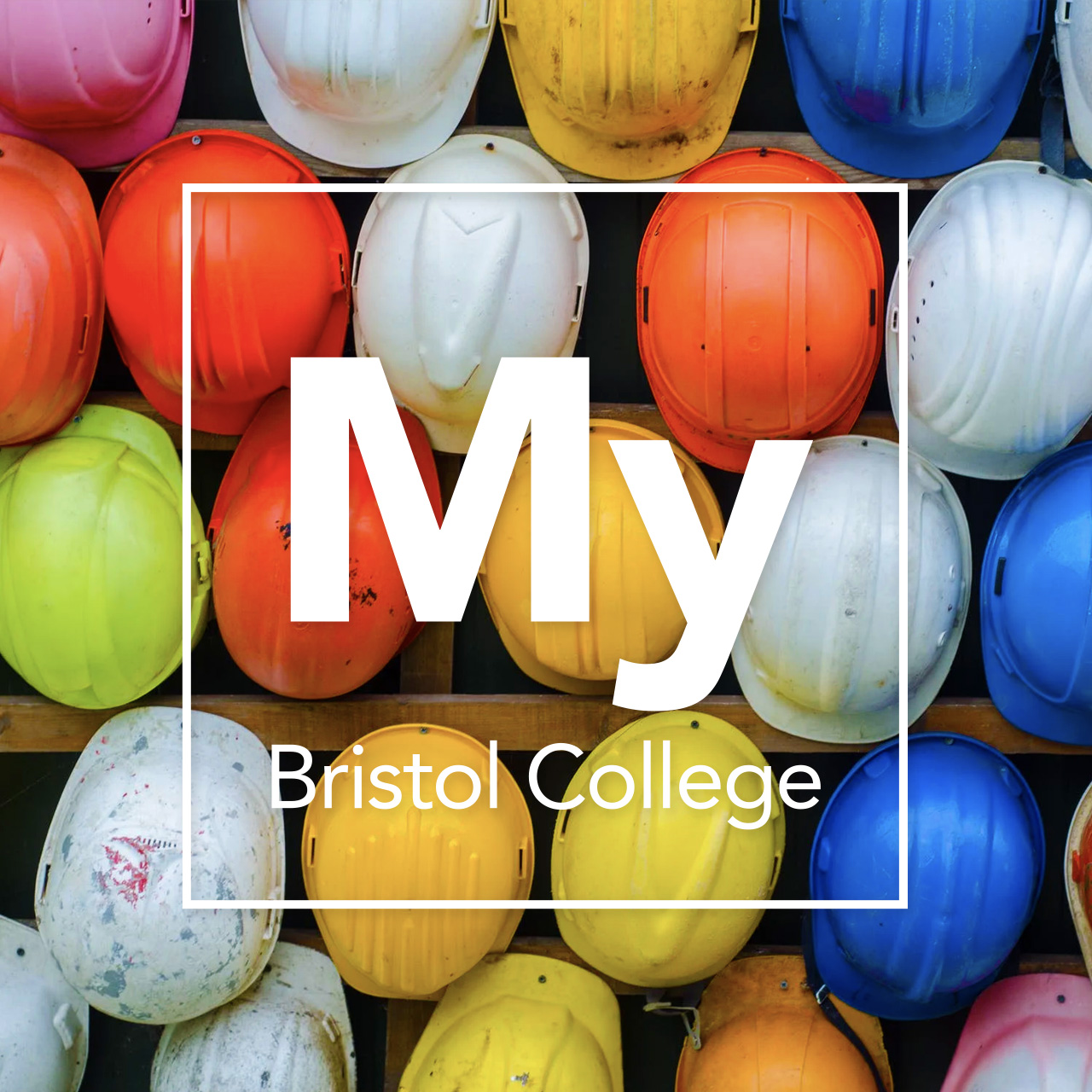 Construction with My Bristol College overlay